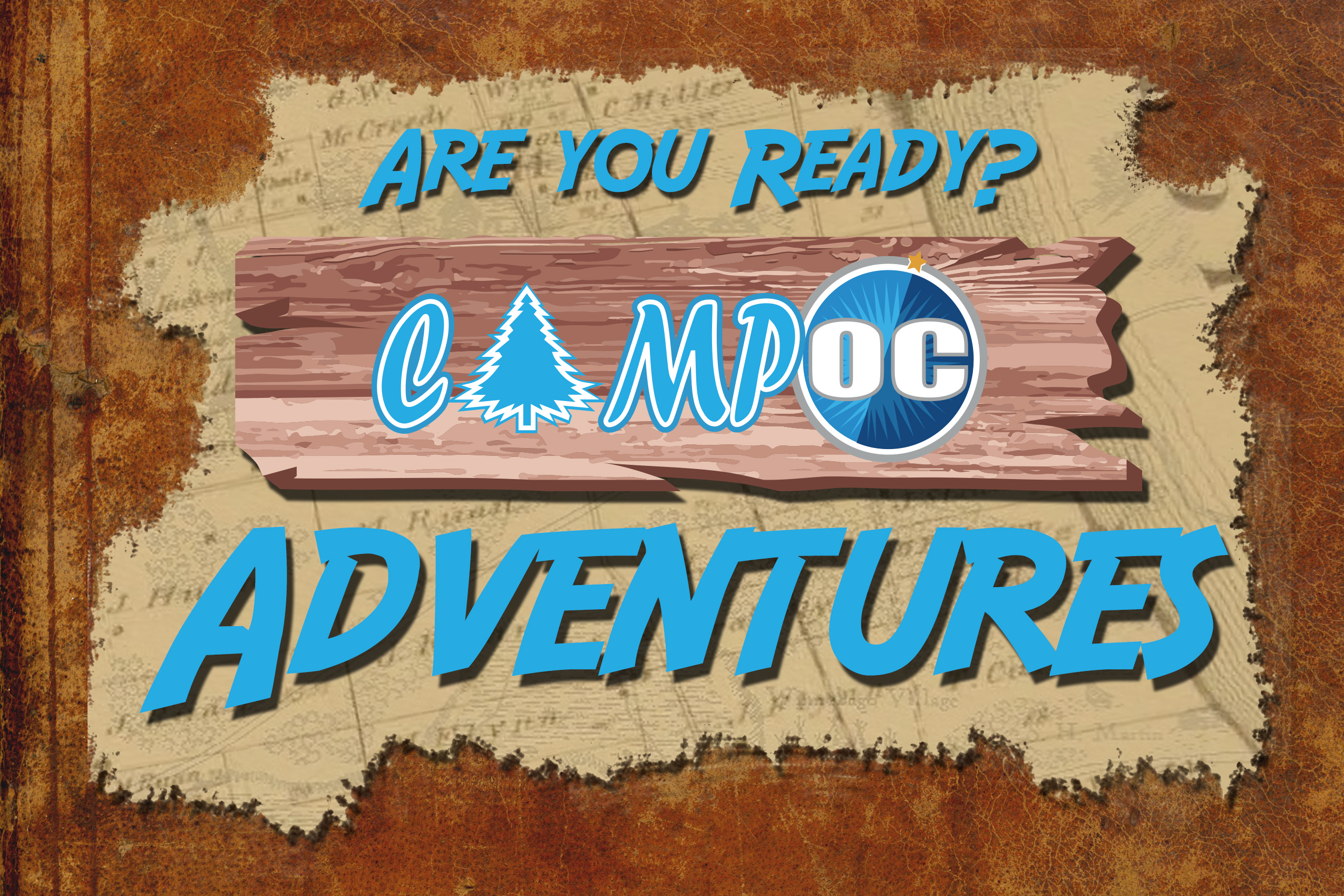 Are You Ready? CAMP OC Adventures